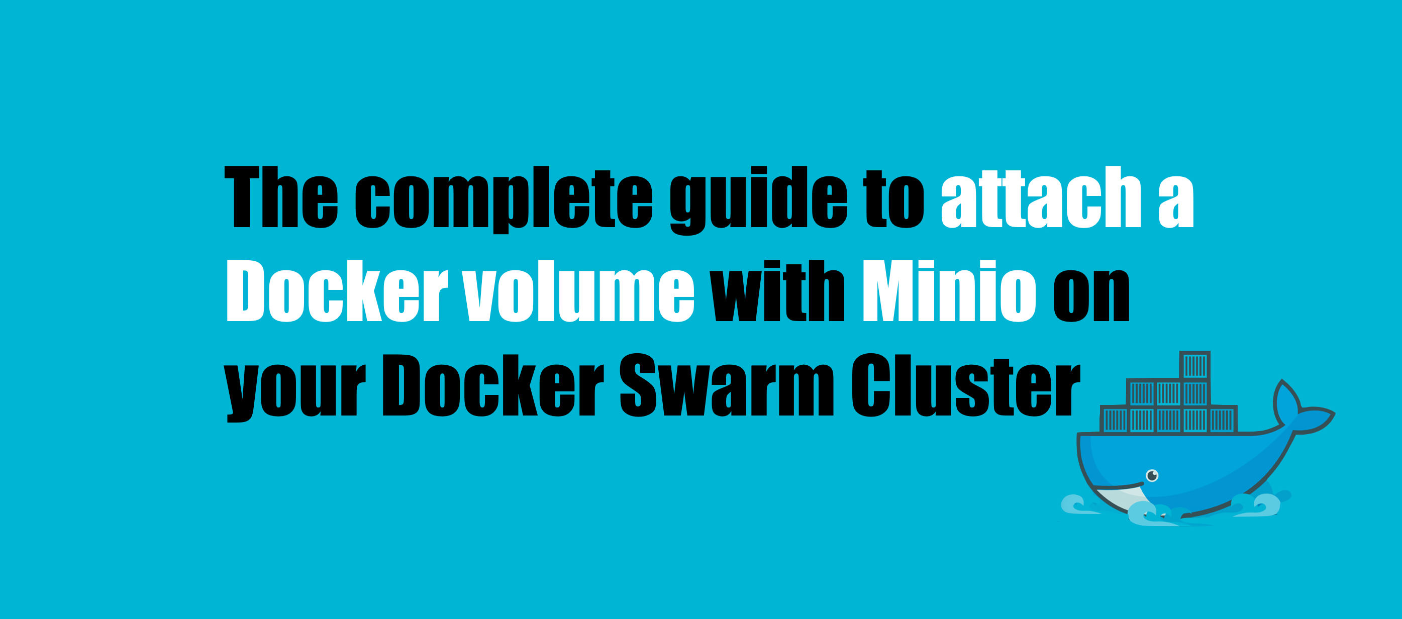 The complete guide: Attach Docker volumes with Minio in your Docker